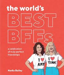 the world s best bffs a celebration of truly friendships