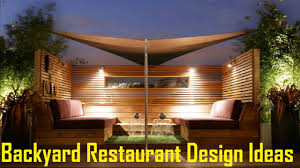 15 backyard restaurant design ideas youtube