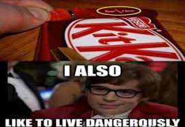 I Also Like To Live Dangerously Meme - i too like to live dangerously gallery ebaum s world