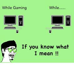 If You Know What I Mean Meme - while while gaming if you know what i mean meme on sizzle