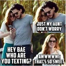Thats So Meme - just my aunt don t worry hey bae who are you texting awwwwwe that s