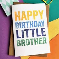 happy birthday little brother greetings card happy birthday for