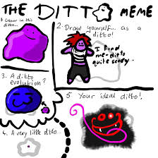 Ditto Memes - ditto meme filled by the beauty of hate on deviantart