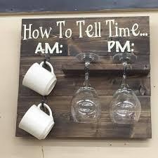 how to tell time am u0026 pm coffee mug u0026 wine glass holder wooden