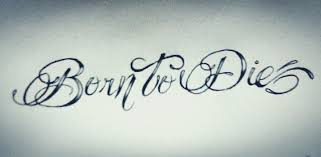 born to die tattoo design by theicewitch on deviantart