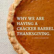 why we are a cracker barrel thanksgiving philpott