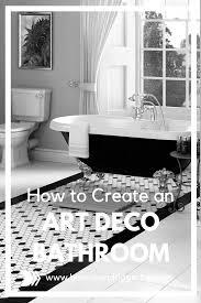 Art Deco Bathroom How To Create An Art Deco Bathroom Boo Roo And Tigger Too