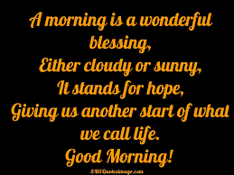 good morning hope quote a morning is a wonderful blessing good morning sms quotes image