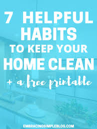 Home Clean 7 Helpful Habits To Keep Your Home Clean Free Printable