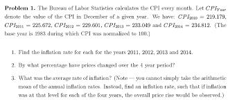 us bureau of labor statistics cpi solved problem 1 the bureau of labor statistics calculat
