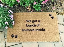 Funny Doormat by We Got A Bunch Of Animals Inside Doormat Custom Door Mat