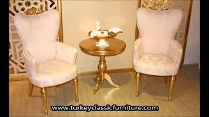 classic chair sets turkey classic furniture youtube