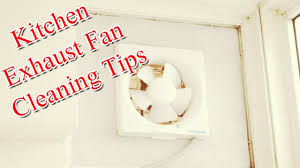 how to clean greasy kitchen exhaust fan how to clean kitchen exhaust fan grease kitchen exhaust fan cleaning tips