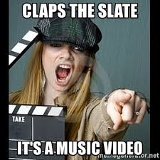Music Video Meme - claps the slate it s a music video foolish film student meme