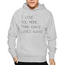 i love you more than kanye loved kanye mens hoodie sweatshirt best