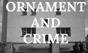 adolf loos ornament and crime memories of architecture student