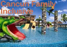 all inclusive cancun family vacation