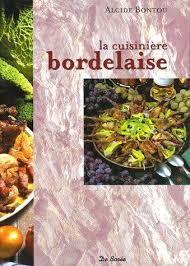 cuisine bordelaise 9782844943590 la cuisine bordelaise abebooks alcide bontou