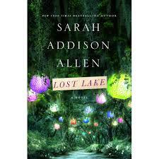lost lake lost lake 1 by sarah addison allen