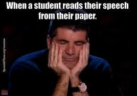 English Teacher Memes - when a student reads their speech from their paper teacher memes