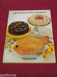 livre de cuisine pour enfant livre de cuisine tupperware je cuisine avec maman recettes pour