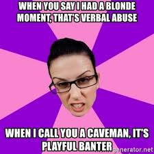 Blonde Moment Meme - when you say i had a blonde moment that s verbal abuse when i call