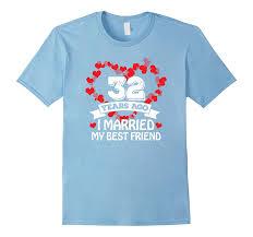 32nd wedding anniversary 32nd wedding anniversary gift ideas husband and tshirt