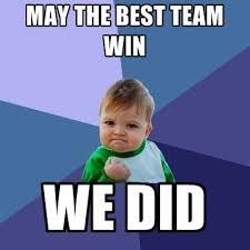 U Win Meme - unique u win meme may the best team win we did create meme kayak