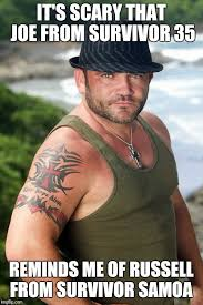 Russell Meme - it s scary that joe from survivor 35 reminds me of russell from