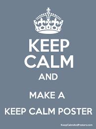 How To Make Keep Calm Memes - how to make a keep calm poster roberto mattni co