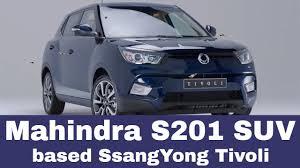 indian car mahindra mahindra s201 suv based ssangyong tivoli in making its debut in
