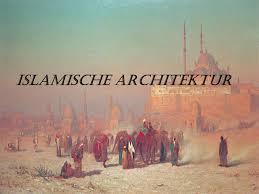 islamische architektur islamische architektur ppt herunterladen