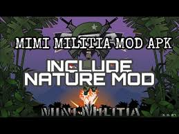 mimi apk mini militia mod apk with nature mod free no root