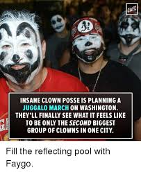 Insane Clown Posse Memes - cafe insane clown posse is planning a juggalo march on washington to