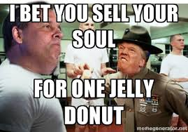 Donut Memes - i bet you sell your soul for one jelly donut f memes
