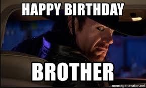 Undertaker Meme - happy birthday brother the undertaker meme generator