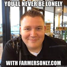 Farmers Only Meme - you ll never be lonely with farmersonly com lucious lyle meme