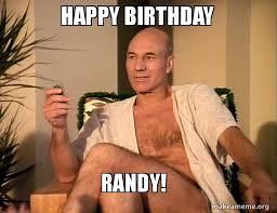 Make A Birthday Meme - happy birthday randy sexual picard make a meme