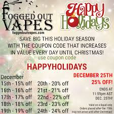 holiday coupon fogged out vapes holiday sale with the coupon code that