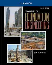 principles of geotechnical engineering si edition 9th edition