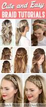 Long Hairstyles Easy Updos by 30 Cute And Easy Braid Tutorials That Are Perfect For Any