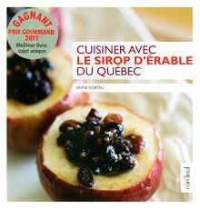 cuisiner des figues cuisiner avec le sirop d érable du québec amazon ca fortin books