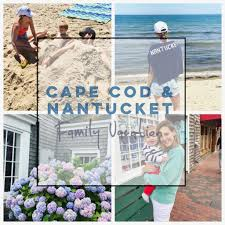 visit cape cod nantucket summer family friendly vacations things to do
