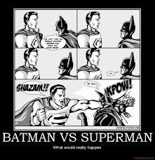 Superman Better Than Batman Memes - demotivational poster batman vs superman man of steel