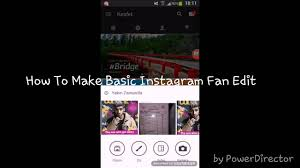 how to make fan video edits how to make easy instagram fan edit youtube