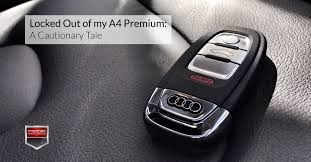 lexus key fob range locked out of my audi a4 premium a cautionary tale
