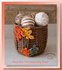post nut thanksgiving bowl free crochet thanksgiving bowl pattern