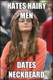 Hairy Men Meme - hates hairy men dates neckbeard college liberal quickmeme