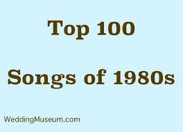 top 100 wedding songs best 1980s for weddings top 100 song list 1980s songs