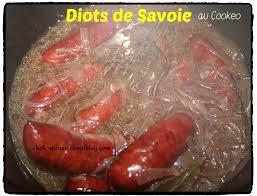 comment cuisiner les diots diots au gamay de savoie au cookeo chatcuisine